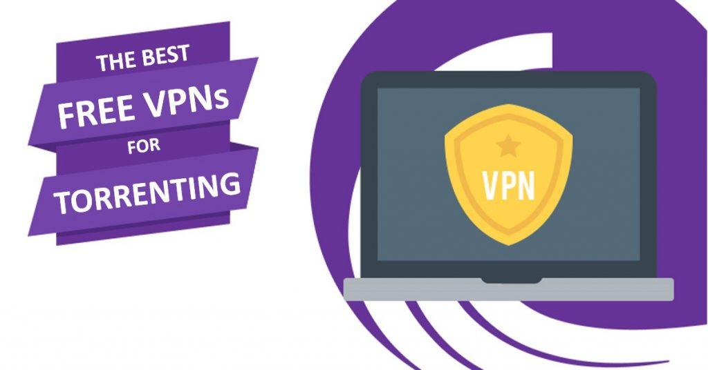 Les 5 meilleurs VPN GRATUITS pour les torrents
