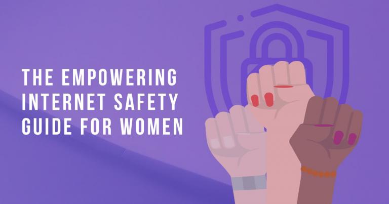 03eca73e726 Le Guide de la sécurité sur Internet pour les femmes