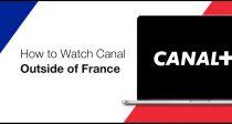 Comment regarder Canal hors de France (2021) — Simple et rapide