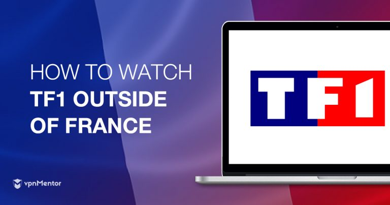 How to Watch TF1 Outside of France in 2018