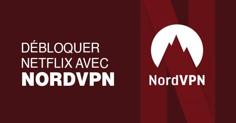 NordVPN débloque Netflix