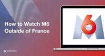 Comment regarder M6 de n'importe où hors de France en 2021