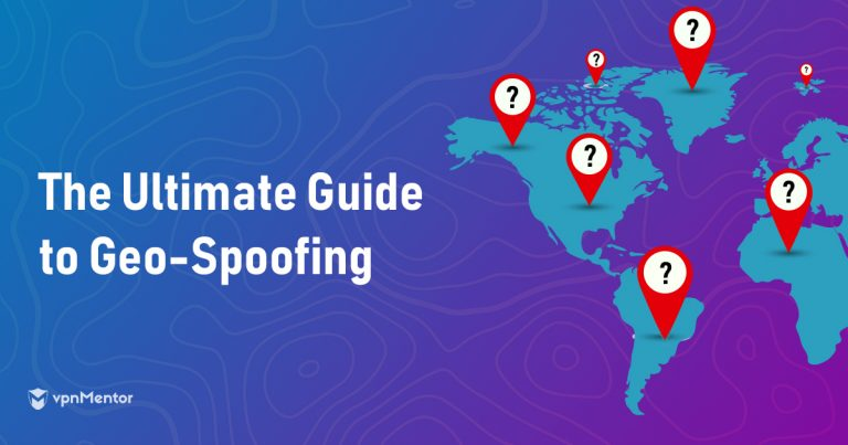 The Ultimate Guide to Geo-Spoofing