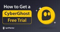Comment obtenir un essai gratuit de CyberGhost en 2021