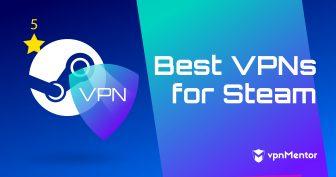 Les 3 meilleurs VPN pour Steam en 2021 (Sans être banni !)