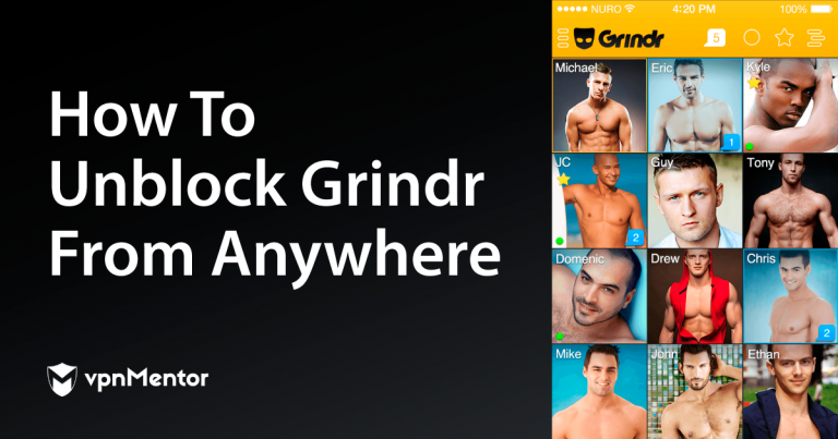 How to unblock grindr safely with excellent security features that always protect your online privacy