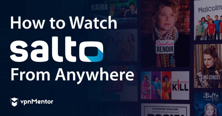 How to Watch Salto From Anywhere in 2021