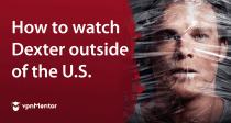Comment regarder Dexter sur Netflix en France (2021)